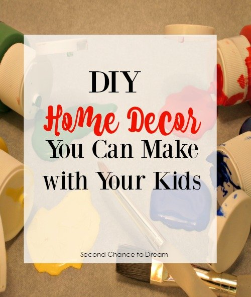 Second Chance to Dream: DIY Home Decor you can make with your kids #kidscrafts #DIY