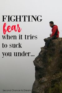 Fighting FEAR when it tries to sucks you under…