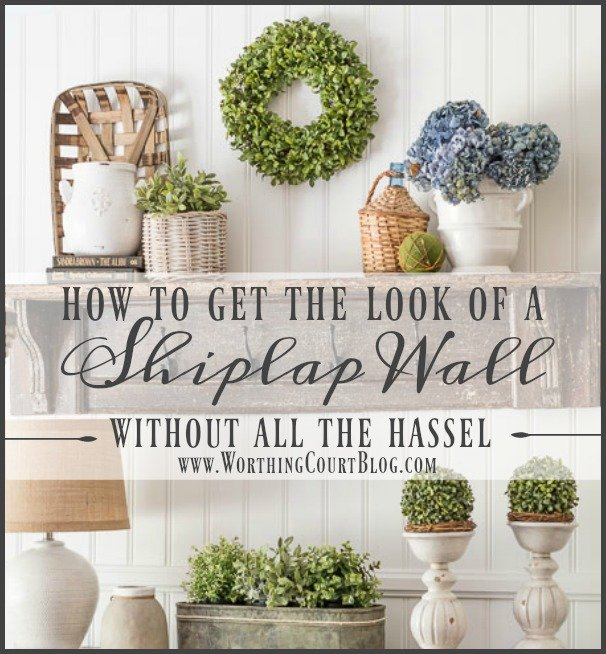 How To Get The Look Of A Shiplap Wall Without All The Hassel || Worthing Court