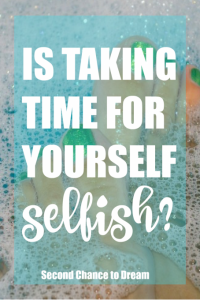 Is taking time for yourself selfish?