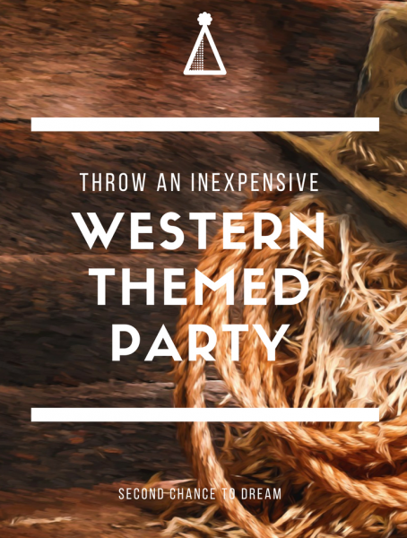 Second Chance to Dream: Inexpensive Western Themed Party Ideas perfect for birthday parties, family reunions, graduation open houses or Summer BBQ's #western #partyideas #summerfun