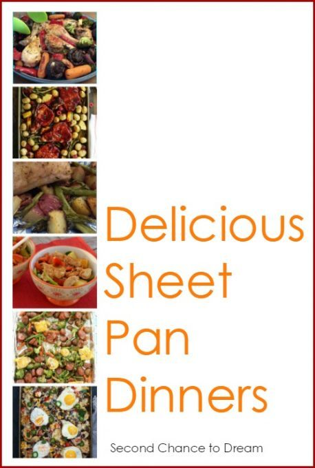 Second Chance to Dream: Delicious Sheet Pan Dinners- Sheet pan dinners are perfect for those busy nights. Throw everything on the pan and put in the oven. Easy clean up too!