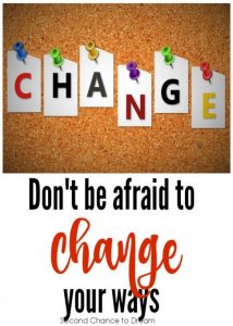 Don't Be Afraid Of Changing Your Ways