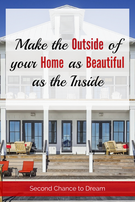 Second Chance to Dream: Make the Outside of your Home as Beautiful as the Inside