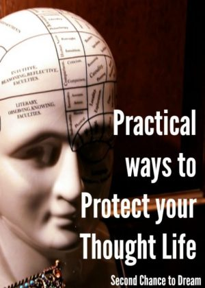 Practical Ways to Protect Your Thought Life