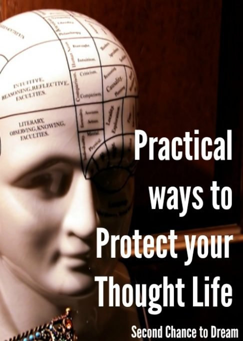 Second Chance to Dream: Practical ways to protect your thought life #LifeLessons