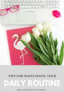 Tips for maintaining your daily routine