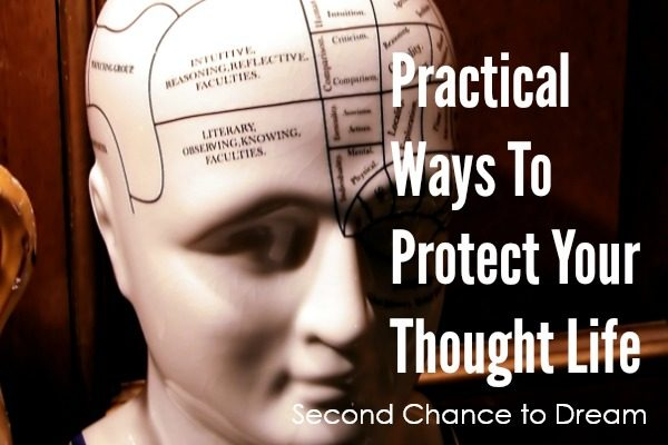 Second Chance to Dream: Practical ways to protect your thought life
