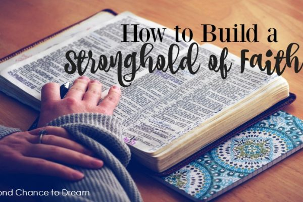 How to build a stronghold of faith
