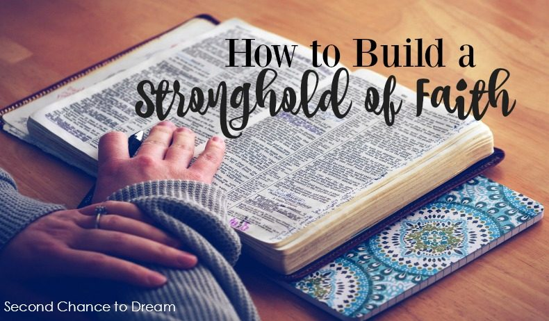 Second Chance to Dream: How to Build a Stronghold of Faith #biblestudy #lifelessons #ChristianGrowth