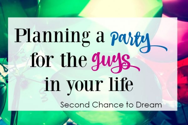 Planning a Party for the Guy in your Life