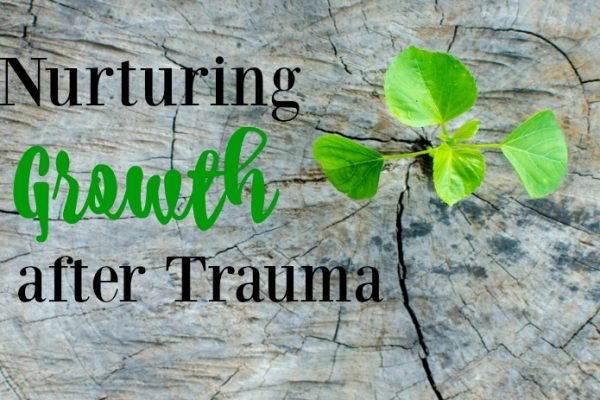Nurturing Growth after Trauma