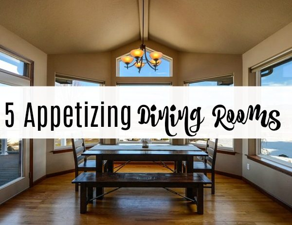 Second Chance to Dream: 5 Appetizing Dining Rooms #DiningRooms