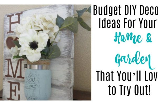 Budget DIY Decor Ideas for Your Home and Garden