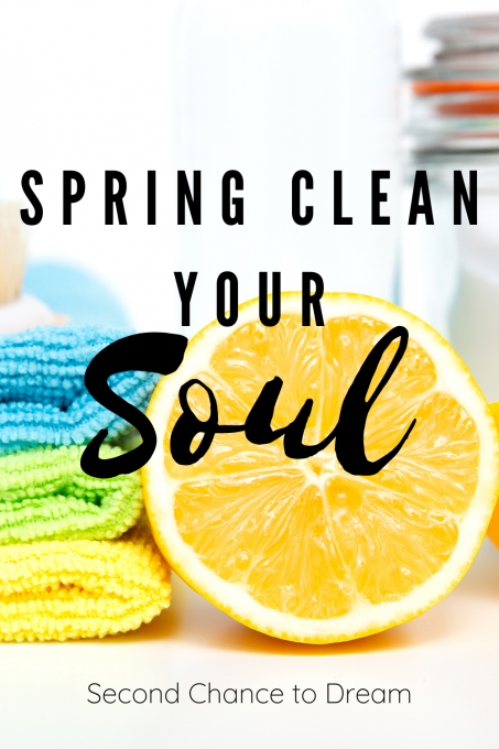 Second Chance to Dream: Spring Clean your Soul #soulcare #springclean #healthy #whole