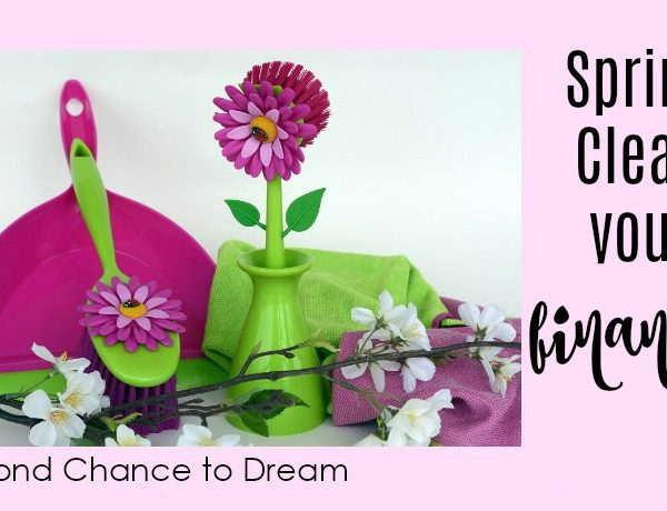 Second Chance to Dream: Spring Clean your Finances #finances #budget #lifelessons