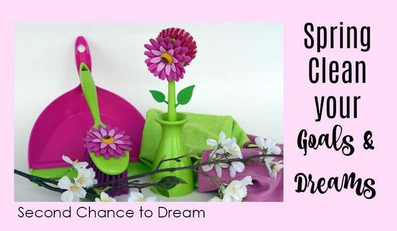 Second Chance to Dream: Spring Clean your Goals & Dreams #goals #dreams #springclean