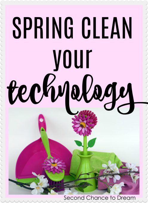 Second Chance to Dream: Spring Clean your Technology #lifelessons #technology