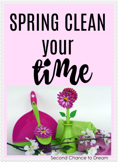 Second Chance to Dream: Spring Clean your Time #lifelessons #timemanagement #procrasitnation