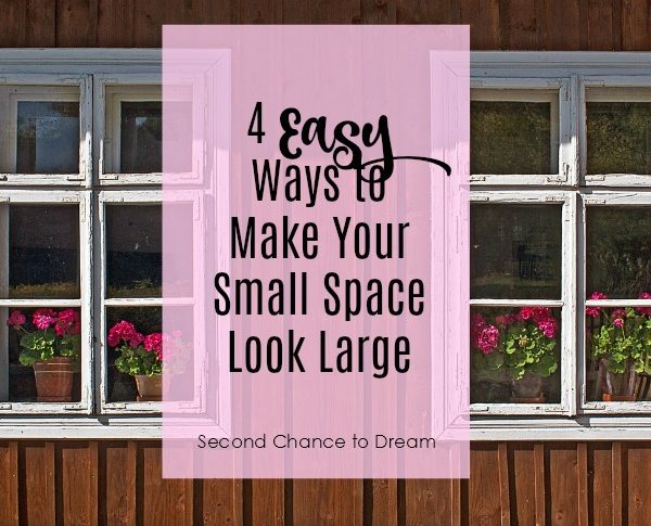Second Chance to Dream: 3 Easy Ways to Make your Small Space Looks Large