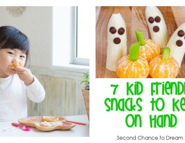 Second Chance to Dream: 7 Kid Friendly Snacks to keep on hand #kidssnacks #snacks #kids