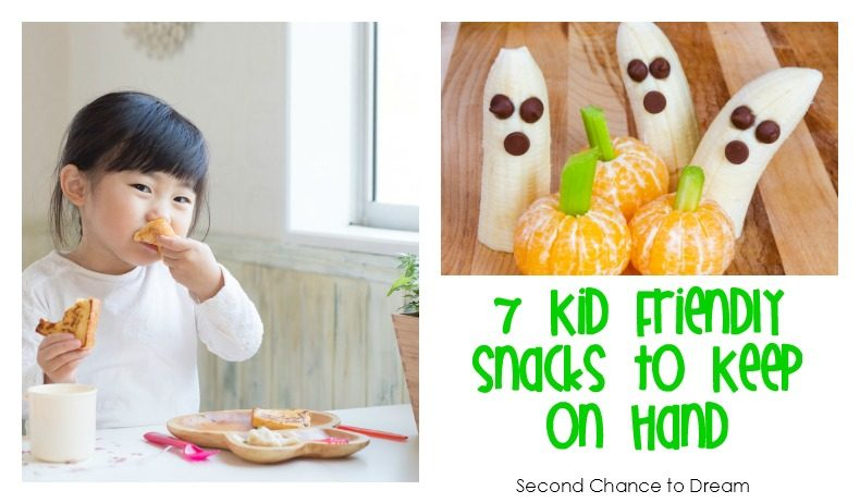 Second Chance to Dream: 7 Kid Friendly Snacks to keep on hand #kidssnacks #snacks #kids