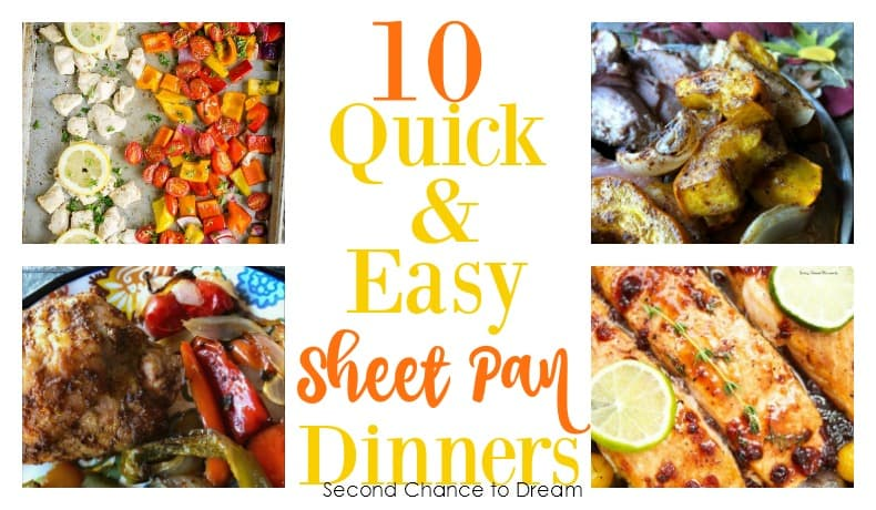 Second Chance to Dream: 10 Quick & Easy Sheet Pan Dinners #sheetpan #quick #easy