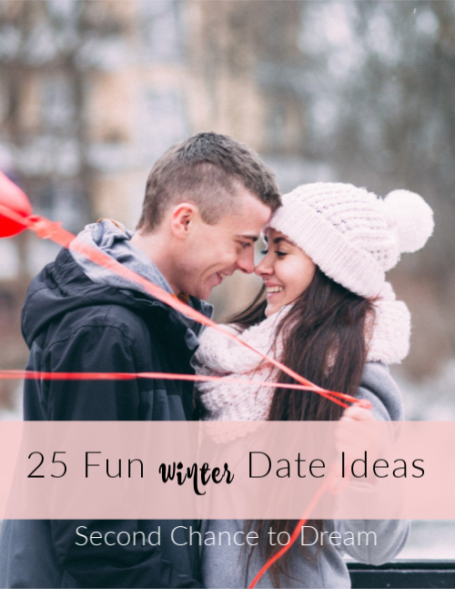 Second Chance to Dream: 25 Fun Winter Date Night Ideas #datenight #dateyourmate