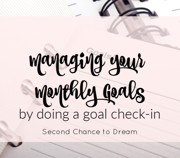 Second Chance to Dream: Mangaging your Monthly Goals #goals #intentional