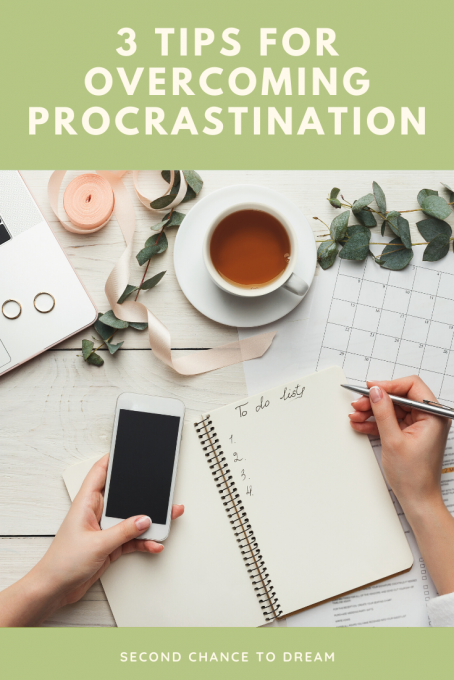 Second Chance to Dream: 3 Tips for Overcoming Procrastination #procrastination